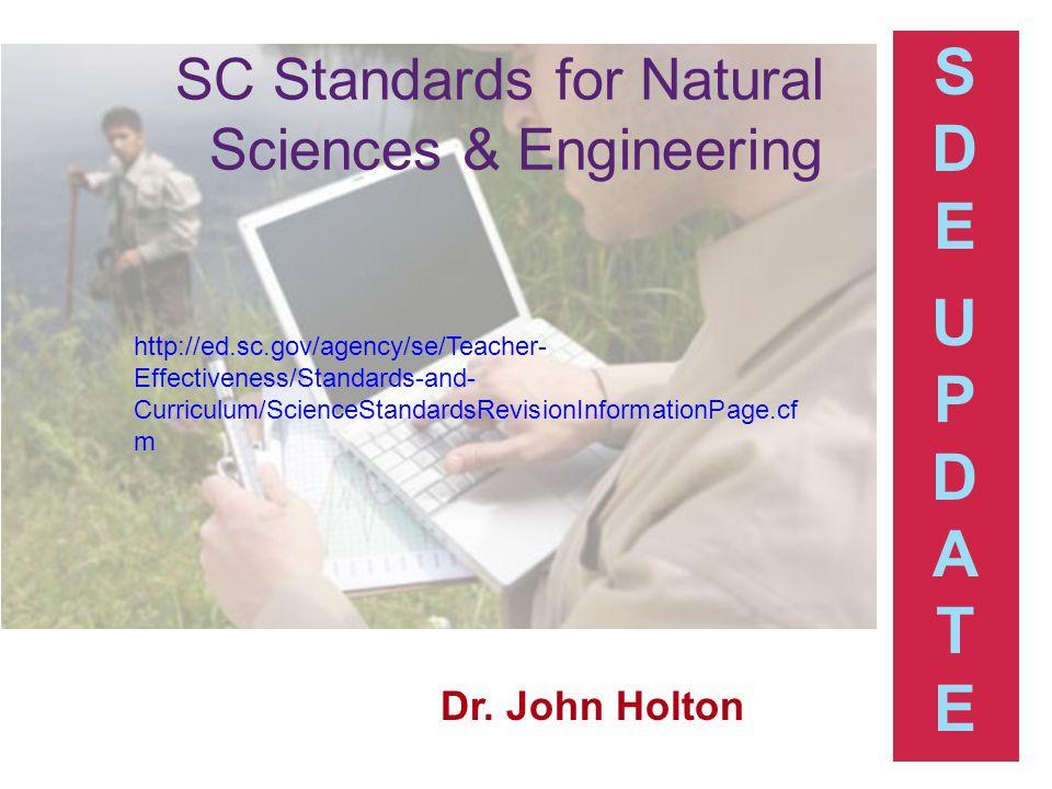 SC Standards for Natural Sciences & Engineering SDEUPDATESDEUPDATE Dr.