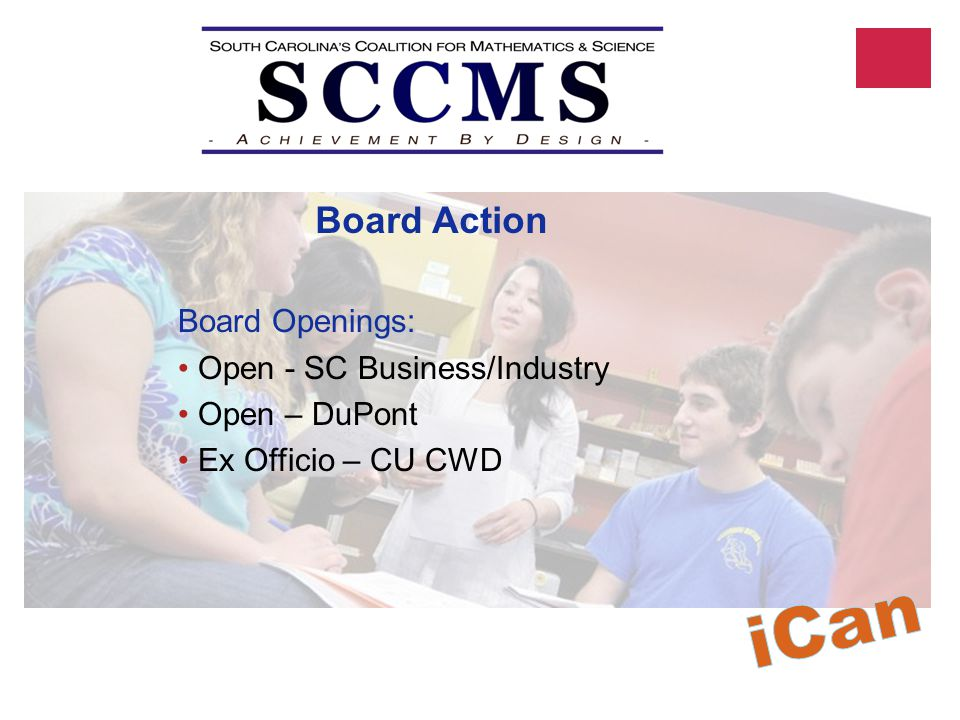 Board Openings: Open - SC Business/Industry Open – DuPont Ex Officio – CU CWD Board Action