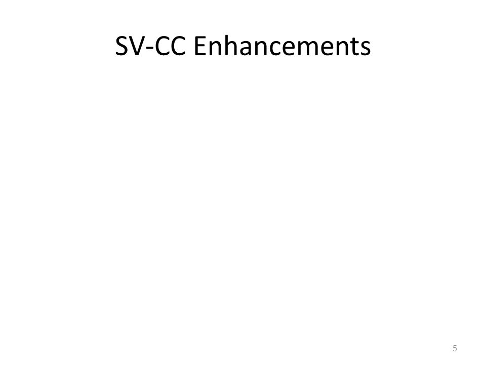 SV-CC Enhancements 5