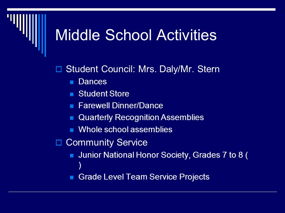 Middle School Activities  Student Council: Mrs. Daly/Mr.