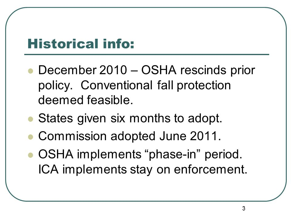 3 Historical info: December 2010 – OSHA rescinds prior policy.