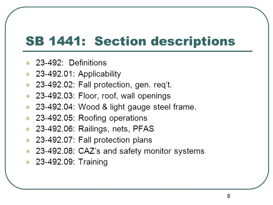 8 SB 1441: Section descriptions 23-492: Definitions 23-492.01: Applicability 23-492.02: Fall protection, gen.