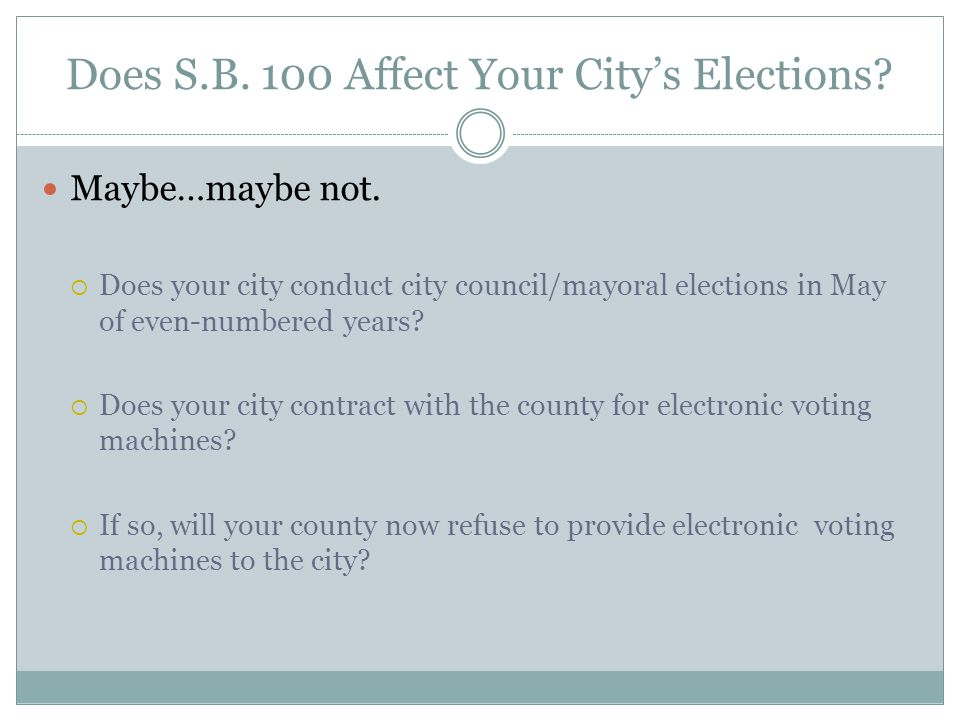 Does S.B. 100 Affect Your City's Elections. Maybe…maybe not.
