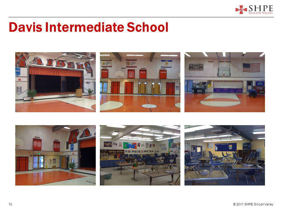 © 2011 SHPE Silicon Valley10 Davis Intermediate School