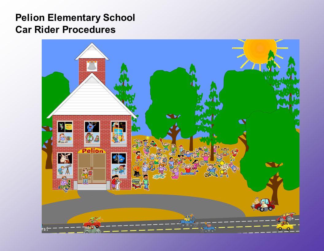 Pelion Elementary School Car Rider Procedures