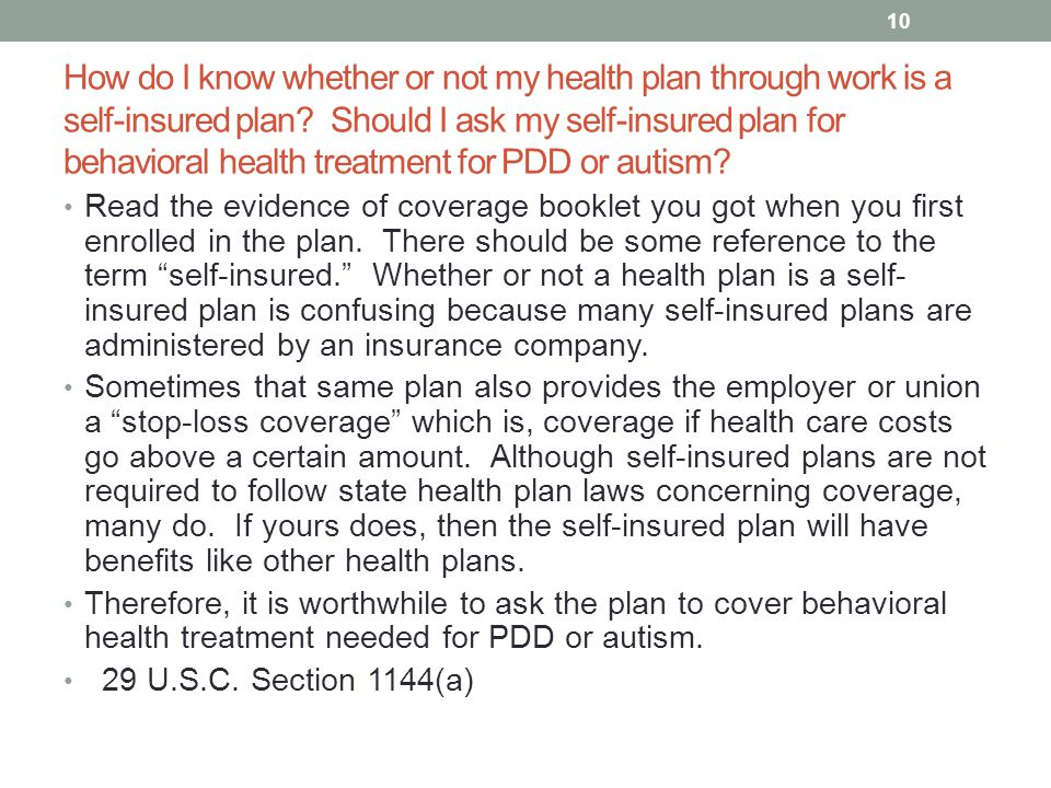How do I know whether or not my health plan through work is a self-insured plan? Should I ask my self-insured plan for behavioral health treatment for