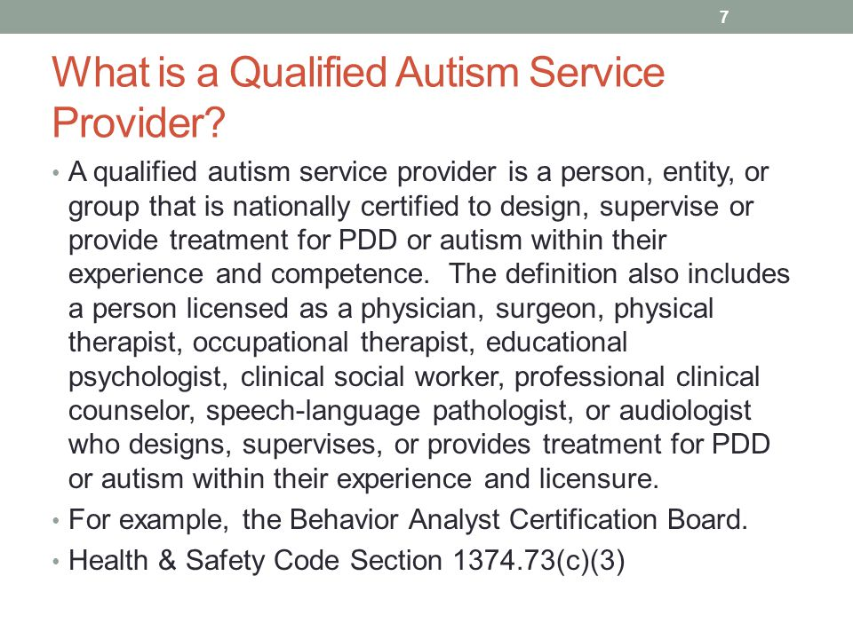 What is a Qualified Autism Service Provider? A qualified autism service provider is a person, entity, or group that is nationally certified to design,