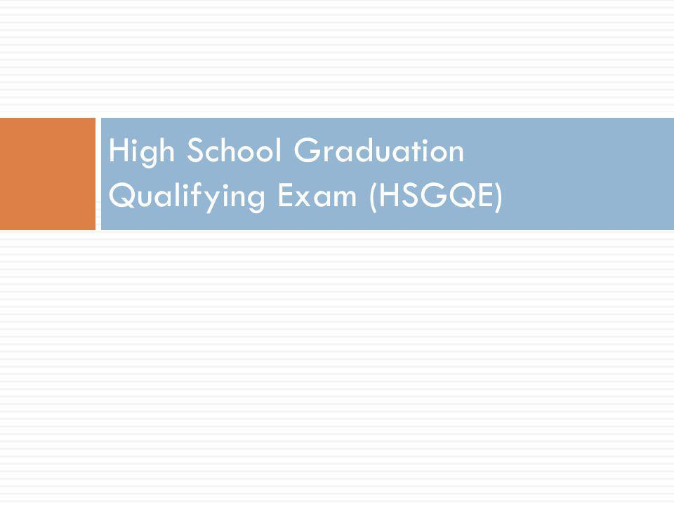 High School Graduation Qualifying Exam (HSGQE)