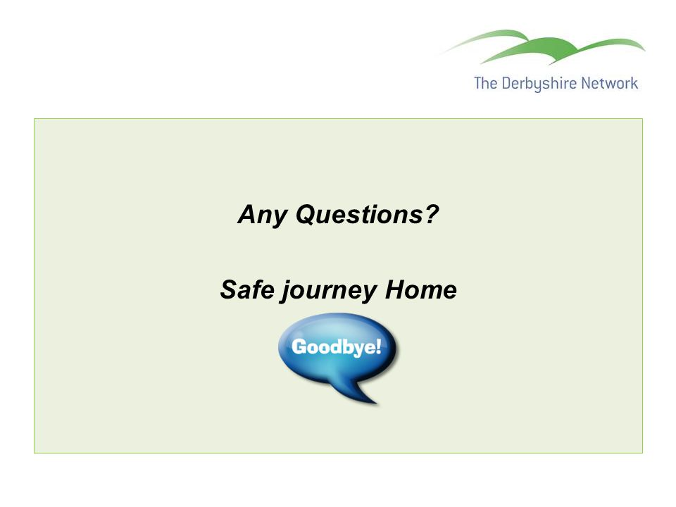 Any Questions Safe journey Home