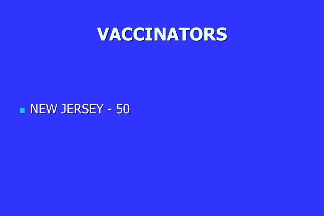 VACCINATORS NEW JERSEY - 50 NEW JERSEY - 50