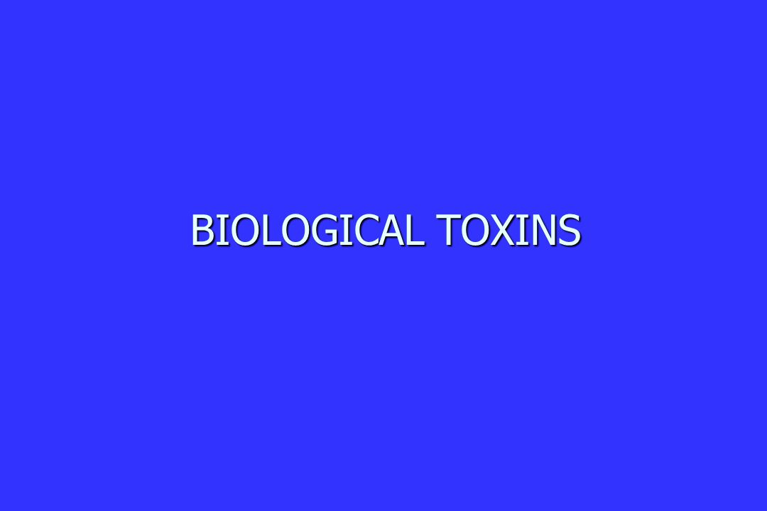 BIOLOGICAL TOXINS