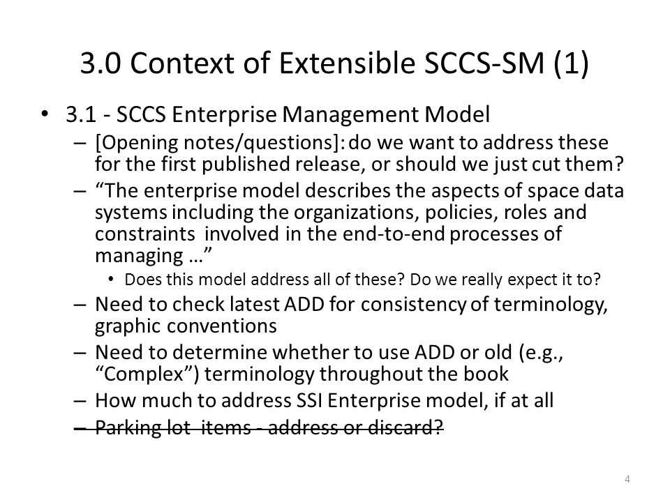 3.0 Context of Extensible SCCS-SM (1) 3.1 - SCCS Enterprise Management Model – [Opening notes/questions]: do we want to address these for the first published release, or should we just cut them.