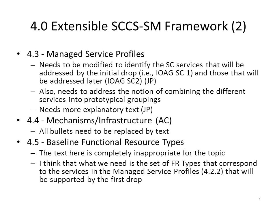 4.0 Extensible SCCS-SM Framework (2) 4.3 - Managed Service Profiles – Needs to be modified to identify the SC services that will be addressed by the i