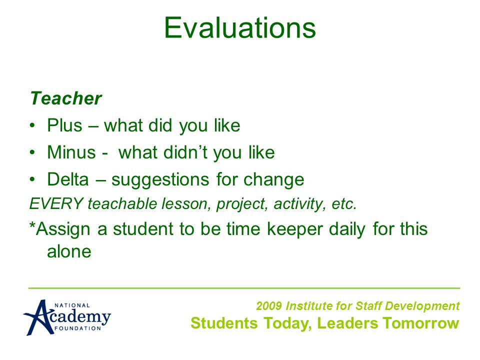 Teacher Plus – what did you like Minus - what didn't you like Delta – suggestions for change EVERY teachable lesson, project, activity, etc.