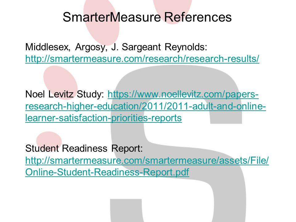 Middlesex, Argosy, J. Sargeant Reynolds: http://smartermeasure.com/research/research-results/ Noel Levitz Study: https://www.noellevitz.com/papers- re