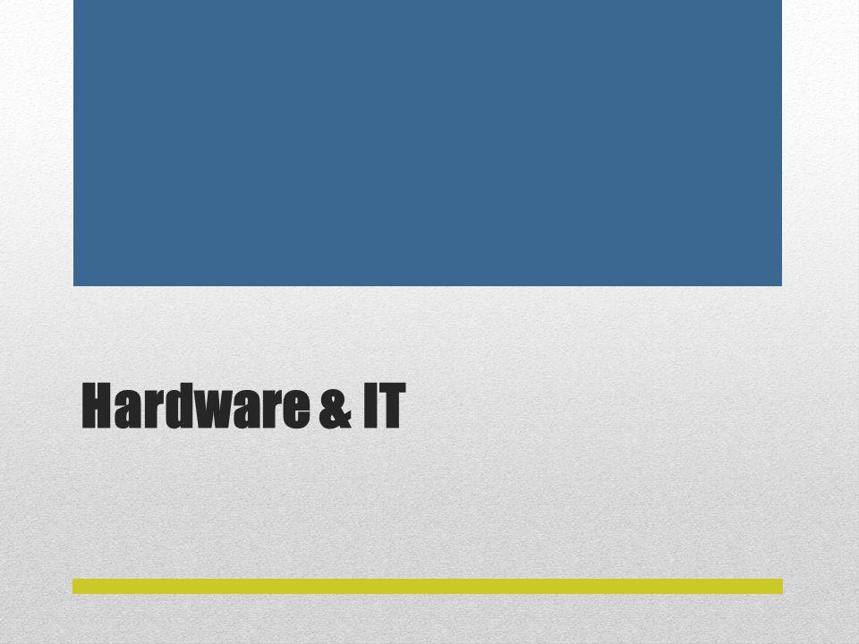 Hardware & IT