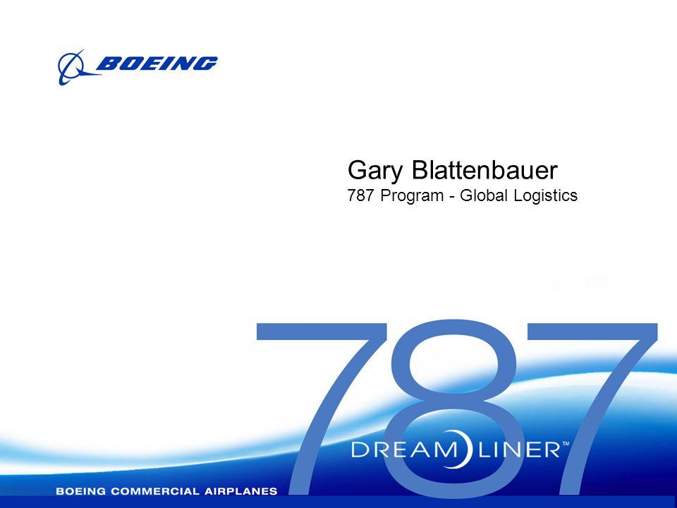 Gary Blattenbauer 787 Program - Global Logistics