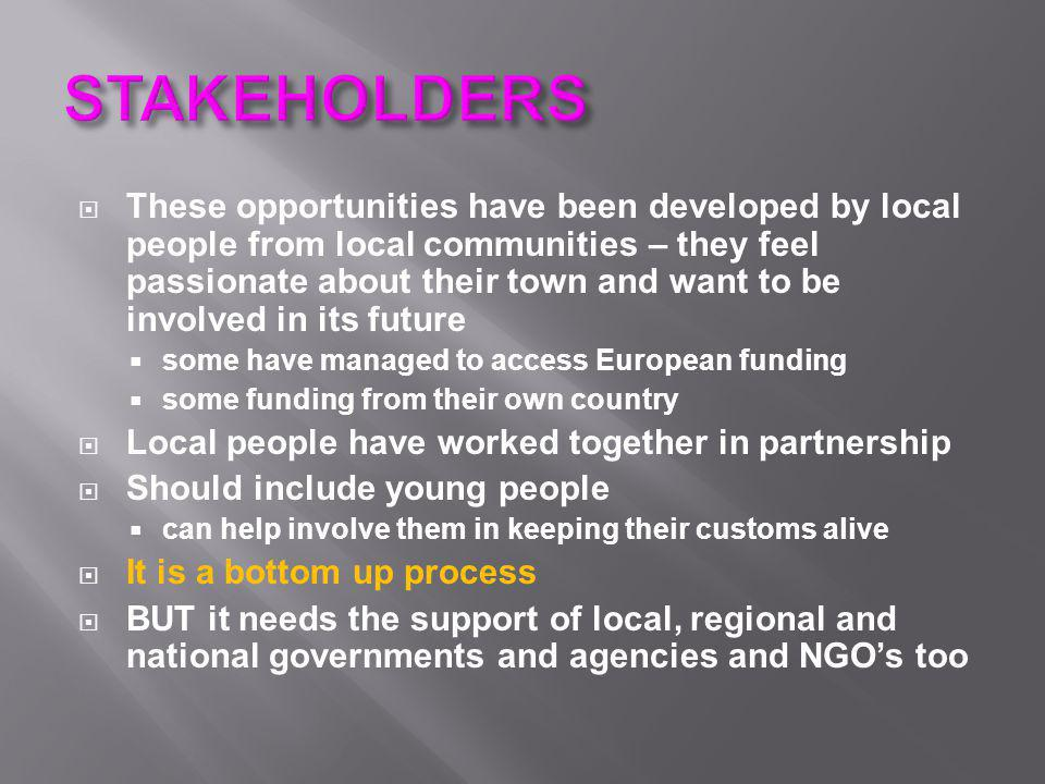  These opportunities have been developed by local people from local communities – they feel passionate about their town and want to be involved in it