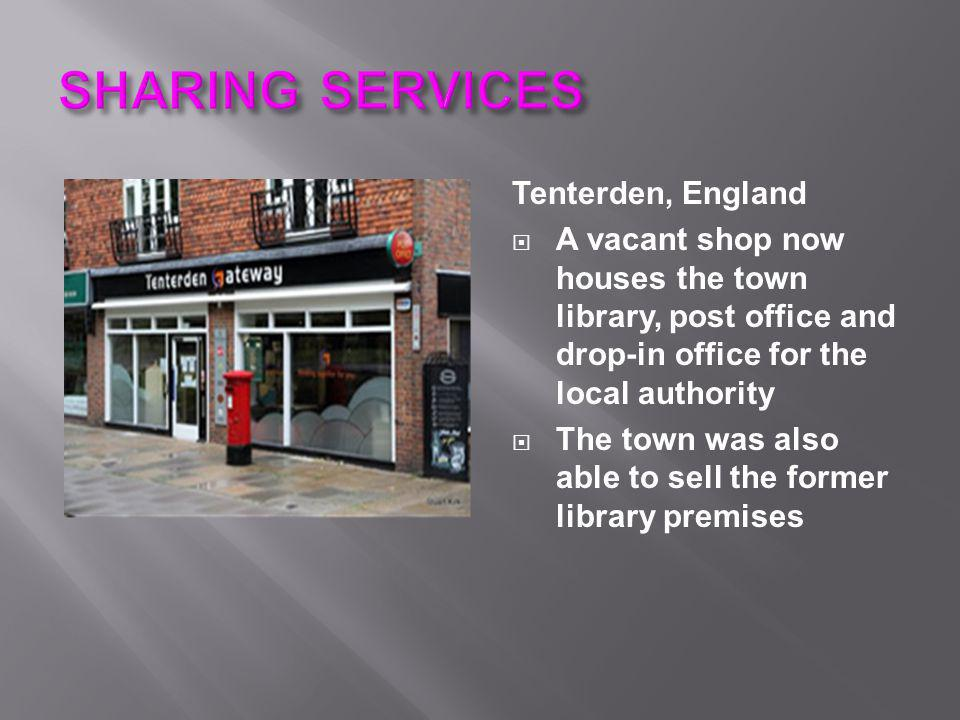 Tenterden, England  A vacant shop now houses the town library, post office and drop-in office for the local authority  The town was also able to sel
