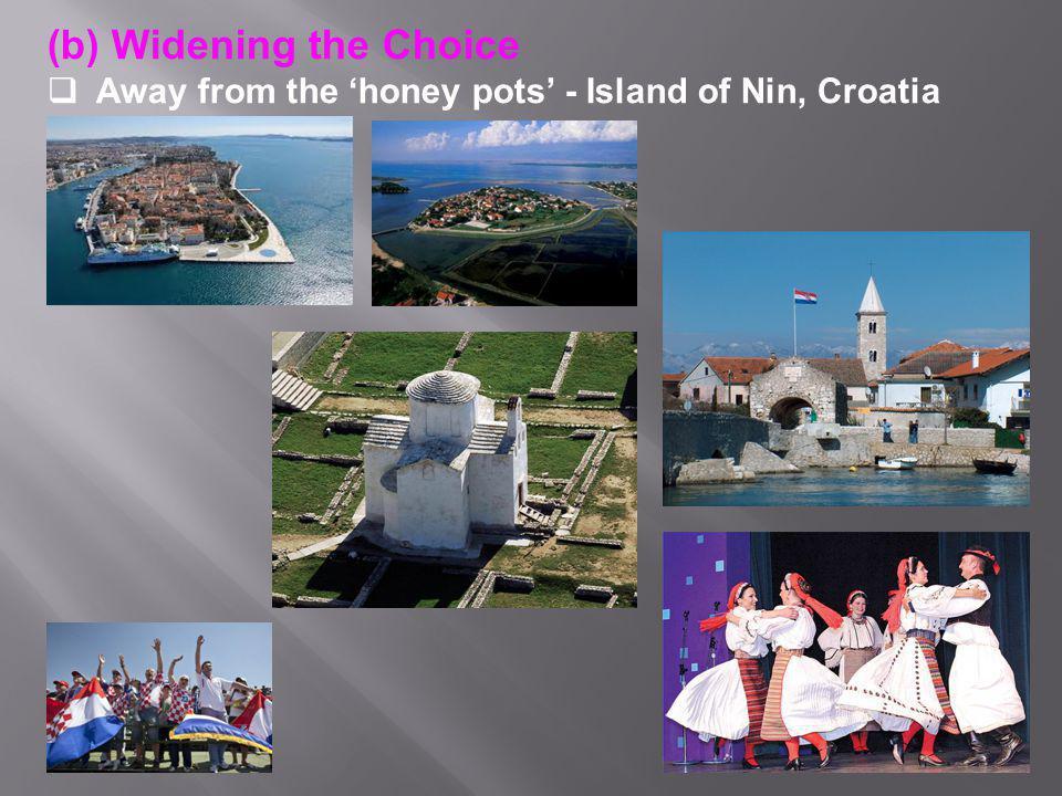(b) Widening the Choice  Away from the 'honey pots' - Island of Nin, Croatia