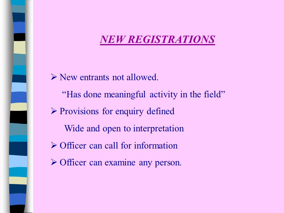 NEW REGISTRATIONS  New entrants not allowed.