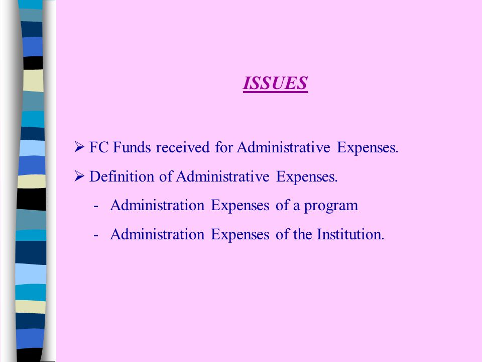 ISSUES  FC Funds received for Administrative Expenses.