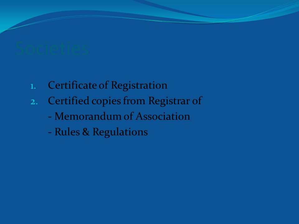 Societies 1. Certificate of Registration 2.