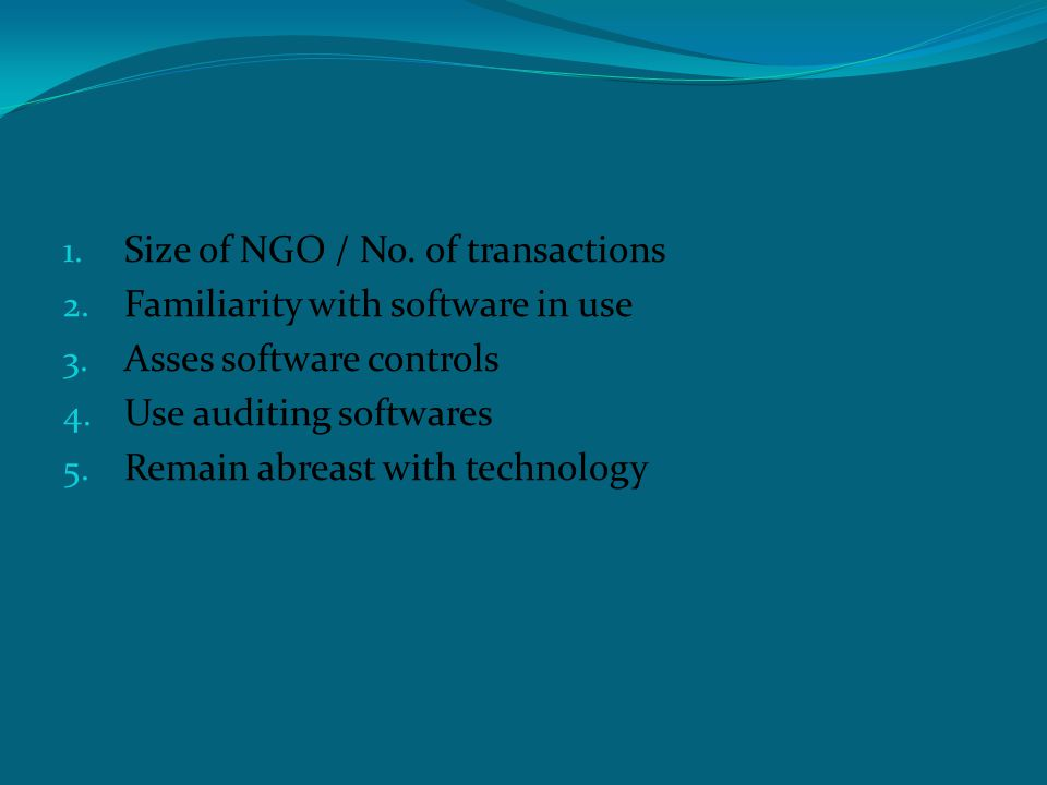 Computerized Environment 1. Size of NGO / No. of transactions 2.