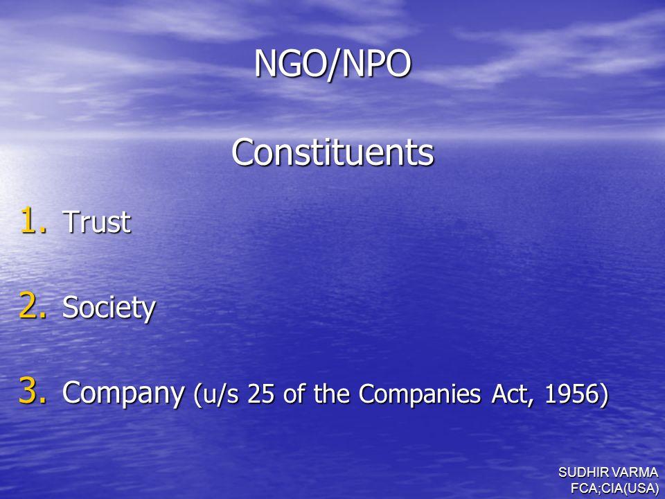 SUDHIR VARMA FCA;CIA(USA) NGO/NPO Constituents 1. Trust 2.