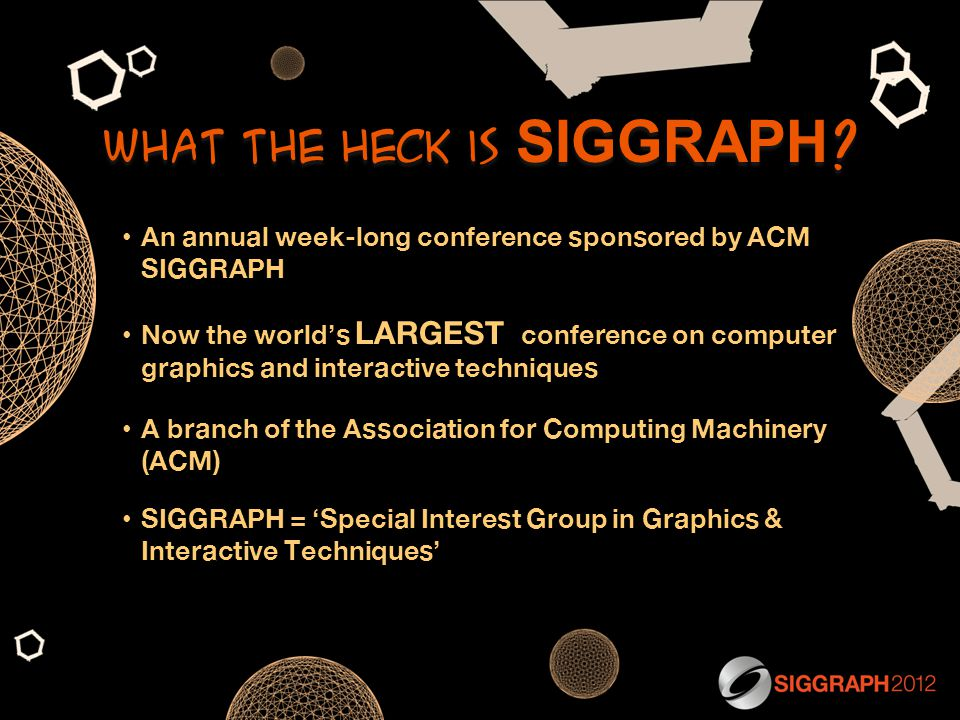 What the heck is SIGGRAPH .