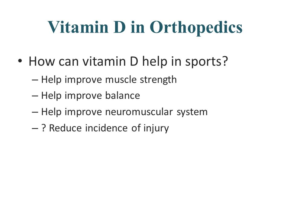 Vitamin D in Orthopedics How can vitamin D help in sports.