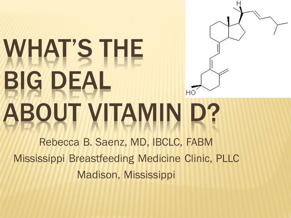 Rebecca B. Saenz, MD, IBCLC, FABM Mississippi Breastfeeding Medicine Clinic, PLLC Madison, Mississippi