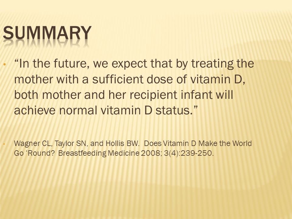 """""""In the future, we expect that by treating the mother with a sufficient dose of vitamin D, both mother and her recipient infant will achieve normal vi"""
