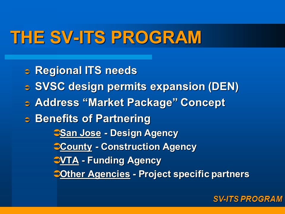 SV- ITS PROGRAM GETTING OVER- FLOW TRAFFIC BACK TO 880 3 ROUTES TO ON-RAMPS northbound traffic only EMS #3 EMS #2 EMS #1