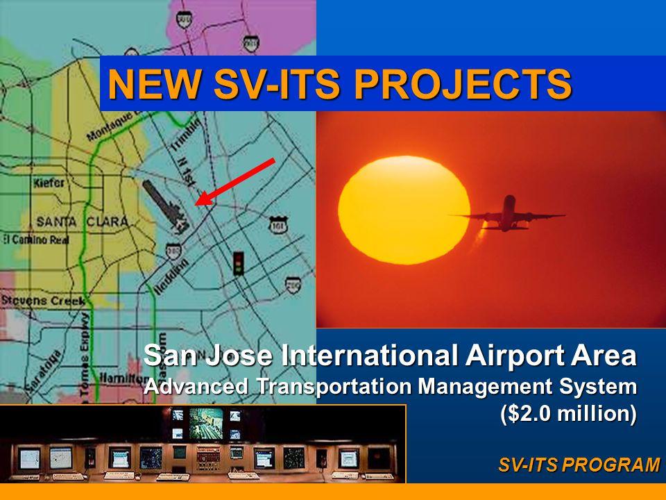 "THE SV-ITS PROGRAM  Regional ITS needs  SVSC design permits expansion (DEN)  Address ""Market Package"" Concept  Benefits of Partnering  San Jose -"