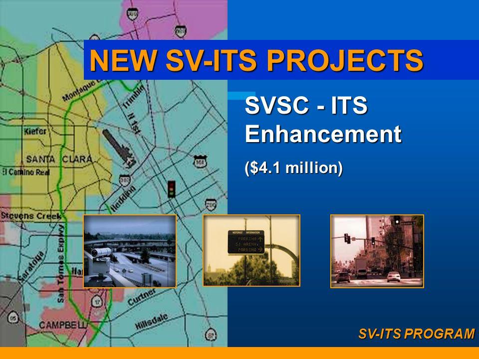San Jose International Airport Area Advanced Transportation Management System ($2.0 million) NEW SV-ITS PROJECTS