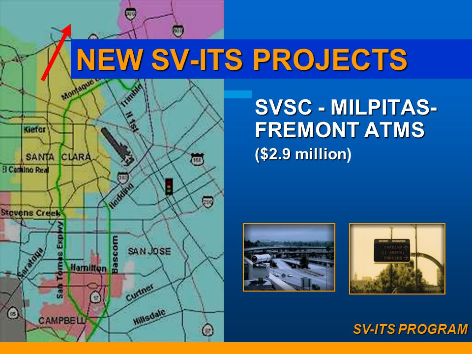 SV-ITS PROGRAM SVSC - ITS Enhancement ($4.1 million) NEW SV-ITS PROJECTS