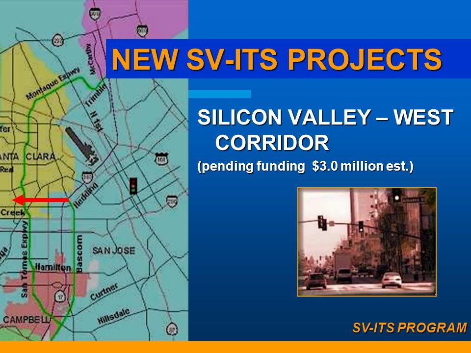 SVSC - MILPITAS- FREMONT ATMS ($2.9 million ($2.9 million) SV-ITS PROGRAM NEW SV-ITS PROJECTS
