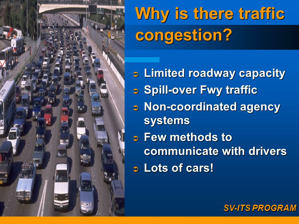 Why is there traffic congestion.