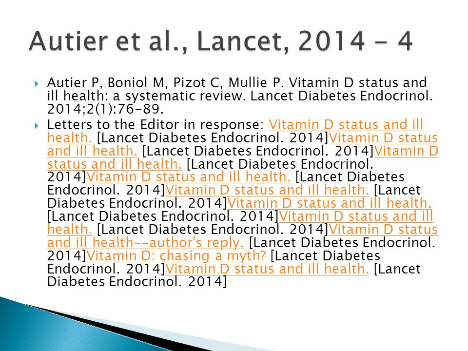  Autier P, Boniol M, Pizot C, Mullie P.Vitamin D status and ill health: a systematic review.