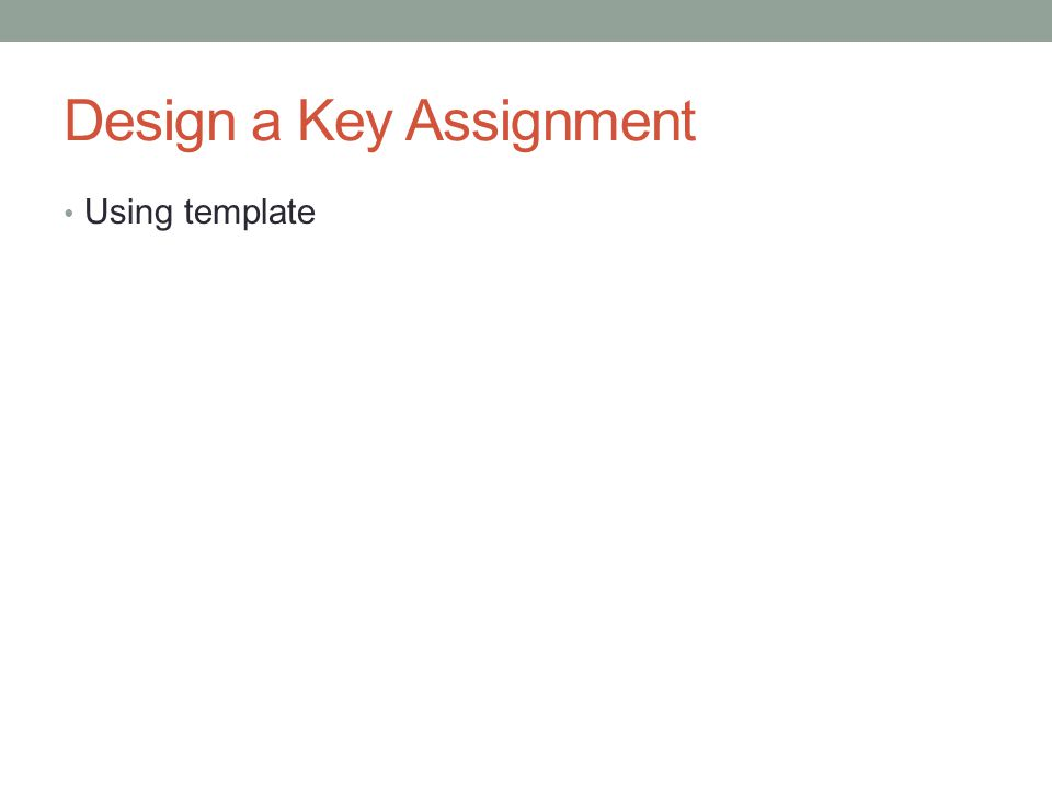 Design a Key Assignment Using template