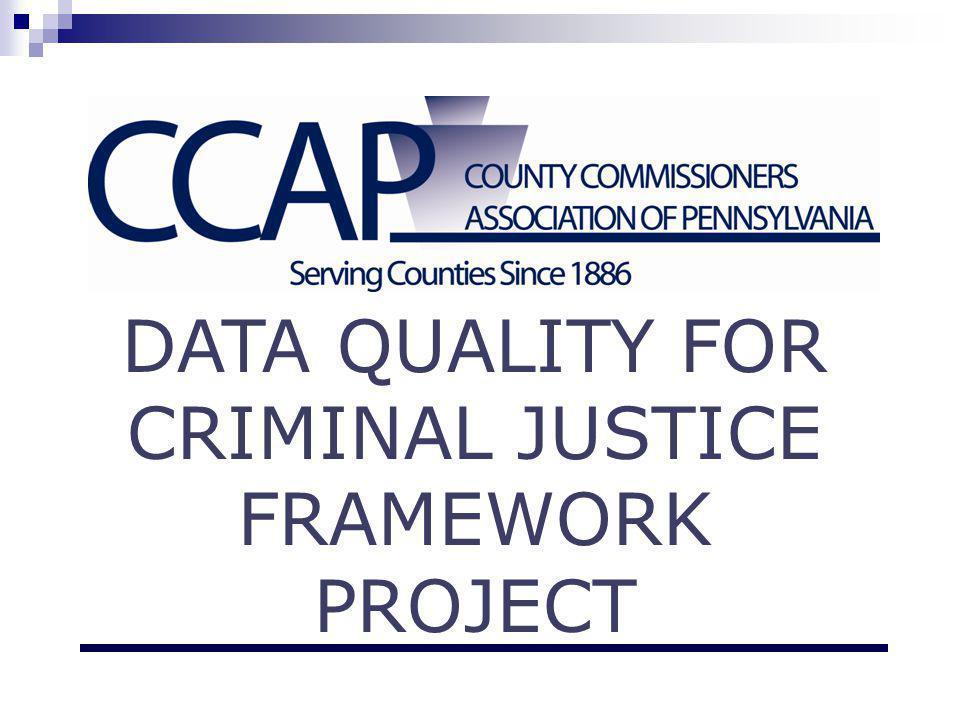 DATA QUALITY FOR CRIMINAL JUSTICE FRAMEWORK PROJECT