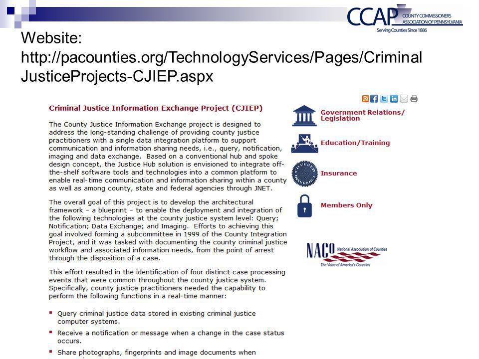 Website: http://pacounties.org/TechnologyServices/Pages/Criminal JusticeProjects-CJIEP.aspx