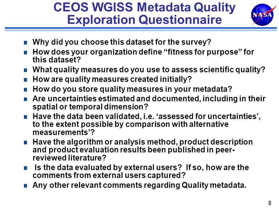 CEOS WGISS Metadata Quality Exploration Questionnaire Why did you choose this dataset for the survey.