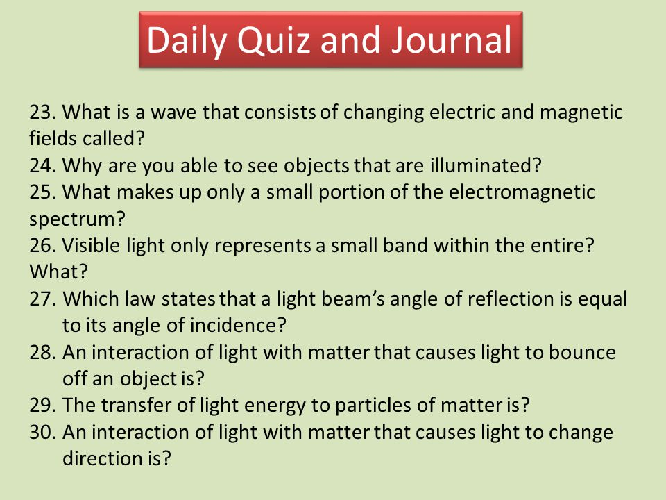 Daily Quiz and Journal 31.The passing of light through matter.