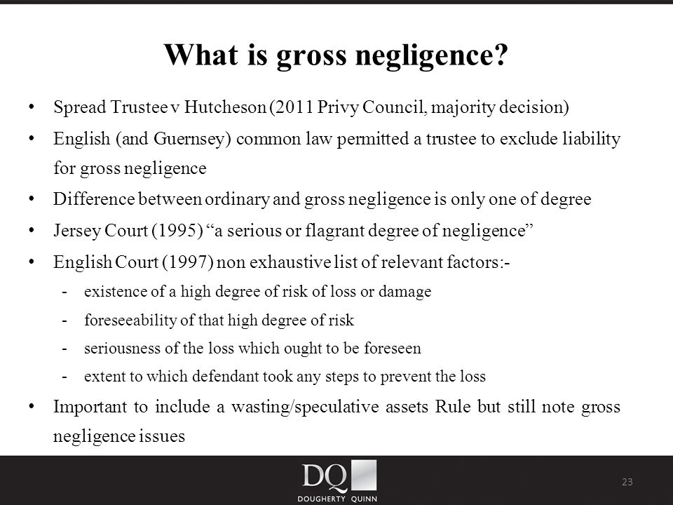 23 What is gross negligence.