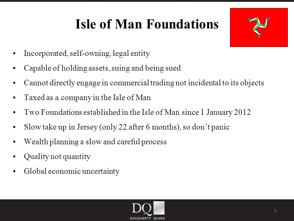 6 Trust v Foundation TrustFoundation No legal personalitySeparate legal personality Settlor should not meddle Founder can meddle away Must have initial trust fundNot necessary Extensive duties to beneficiariesNo duties to beneficiaries Beneficiaries right to informationNo right to information if excluded in Rules (s.31) Preserve/enhance value of trust property No such duty.