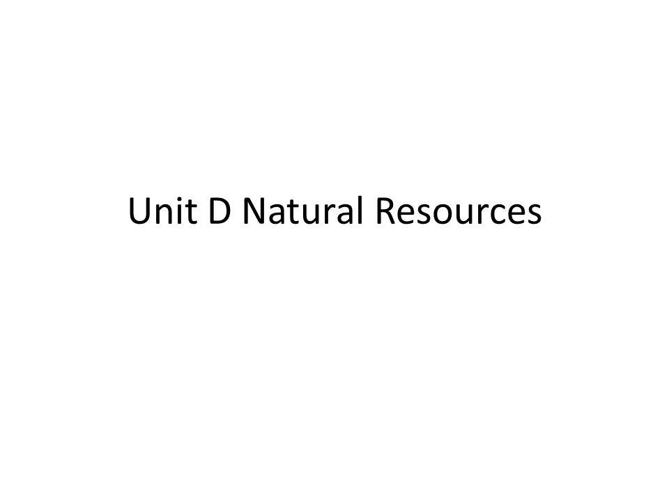 Unit D Natural Resources