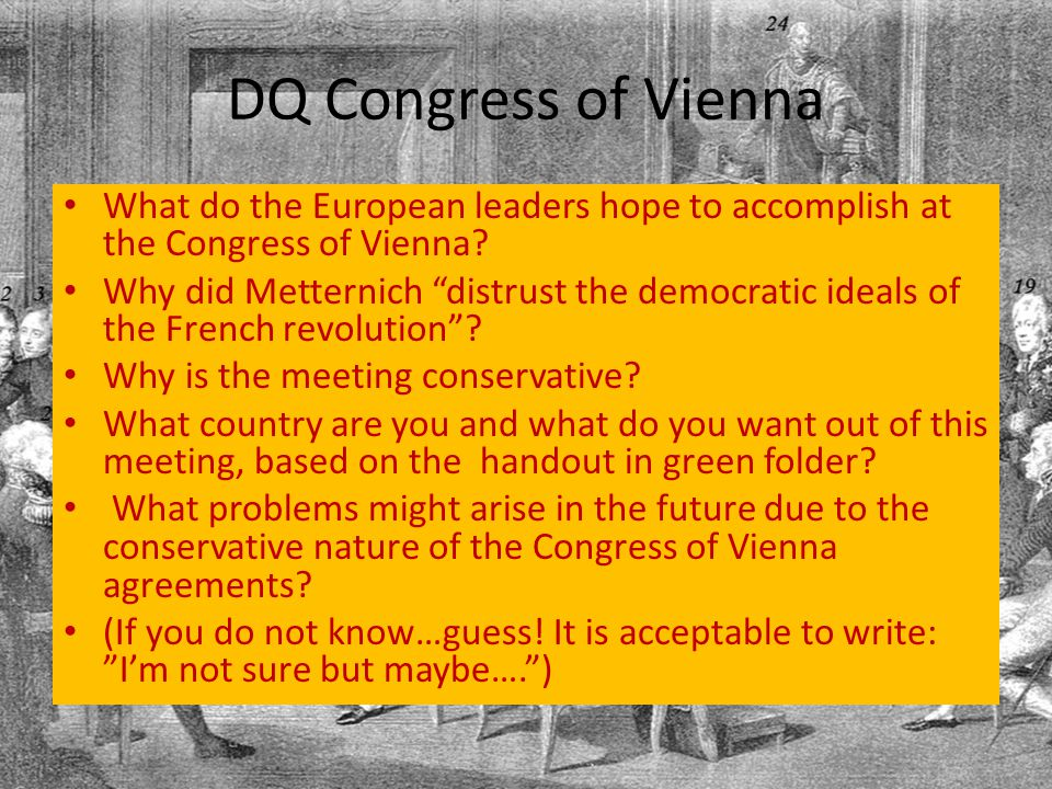 DQ Congress of Vienna What do the European leaders hope to accomplish at the Congress of Vienna.