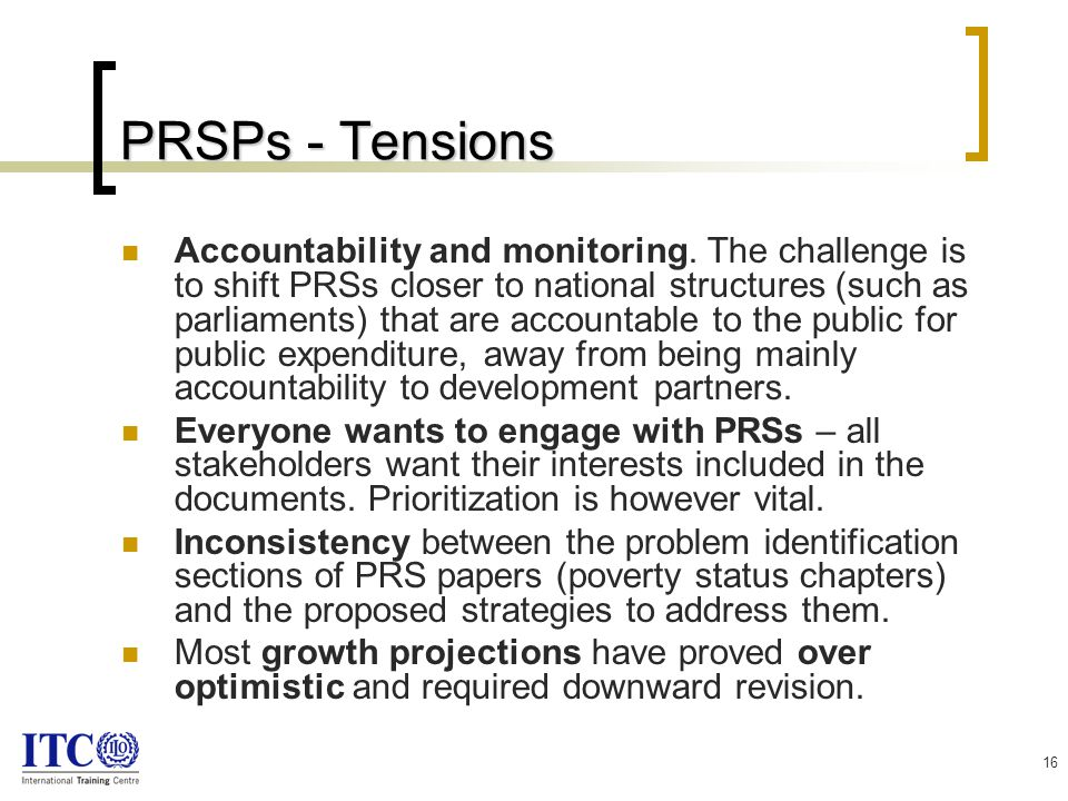 16 PRSPs - Tensions Accountability and monitoring.